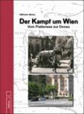 Der Kampf um Wien - Vom Plattensee zur Donau.