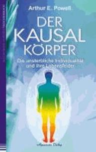Der Kausalkörper - Die unsterbliche Individualität  und ihre Lebensfelder.