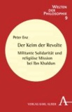 Der Keim der Revolte - Militante Solidarität und religiöse Mission bei Ibn Khaldun.