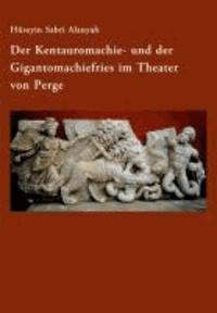 Der Kentauromachie- und der Gigantomachiefries im Theater von Perge.