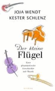 Der kleine Flügel - Eine phantastische Geschichte mit Musik.