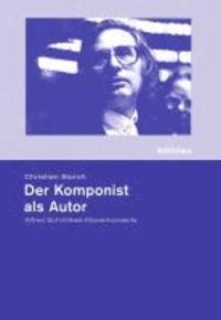 Der Komponist als Autor - Alfred Schnittkes Klavierkonzerte.