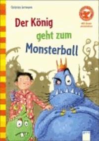 Der König geht zum Monsterball.
