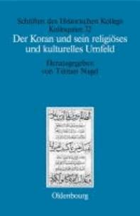 Der Koran und sein religiöses und kulturelles Umfeld.