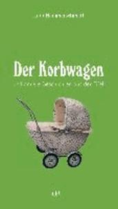 Der Korbwagen - und andere Geschichten aus der Eifel.