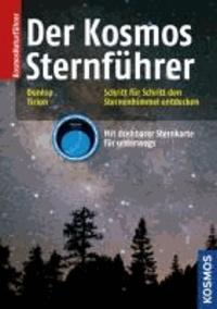 Der Kosmos Sternführer - Schritt für Schritt den Sternenhimmel entdecken. Mit drehbarer Sternkarte für unterwegs.