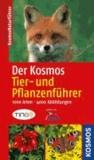 Der Kosmos Tier- und Pflanzenführer - 1000 Arten, 4000 Fotos..