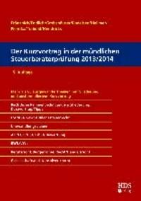 Der Kurzvortrag in der mündlichen Steuerberaterprüfung 2013/2014 - Mehr als 80 ausgewählte Themen mit Gliederung und ausformuliertem Kurzvortrag.
