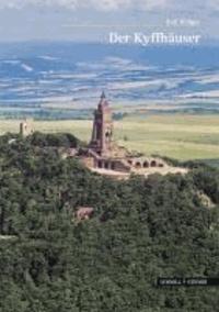 Der Kyffhäuser - Ein Gebirge, ein Berg, eine Burg, ein Denkmal.