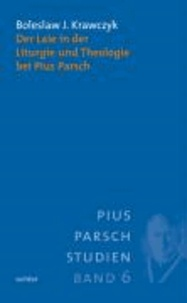 Der Laie in der Liturgie und Theologie bei Pius Parsch.