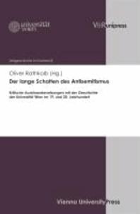 Der lange Schatten des Antisemitismus - Kritische Auseinandersetzungen mit der Geschichte der Universität Wien im 19. und 20. Jahrhundert.