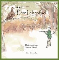 Der Lehrpfad - Biografische Streifzüge durch ein Jägerleben.