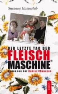 Der letzte Tag der Fleischmaschine - Neues von der Hohler Chaussee.