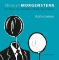 Der Mann mit Luftballons: Ideale! Kauft Ideale! - Aphorismen von Christian Morgenstern.