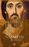 Der Mensch Jesus aus Nazareth.