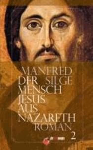 Der Mensch Jesus aus Nazareth - Band 2.