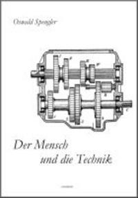 Der Mensch und die Technik - Beitrag zu einer Philosophie des Lebens.