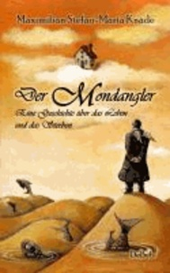 Der Mondangler - Eine Geschichte über das Leben und das Sterben.