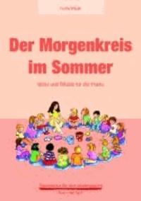 Der Morgenkreis im Sommer - Ideen und Rituale für die Praxis.