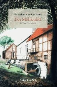 Der Mühlenhof - Erinnerungen.