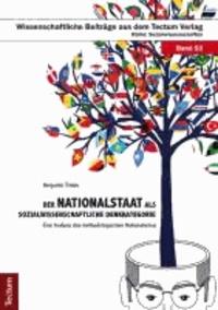 Der Nationalstaat als sozialwissenschaftliche Denkkategorie - Eine Analyse des methodologischen Nationalismus.