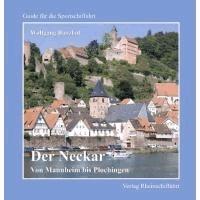 Der Neckar - Von Mannheim bis Plochingen - Guide für die Sportschiffahrt.
