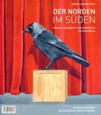 Der Norden im Süden - Malerei, Skulpturen und Objekte aus Berchtesgaden.