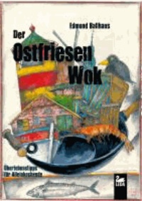 Der Ostfriesen-Wok - Überlebenstipps für Alleinkochende.
