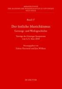 Der östliche Manichäismus - Gattungs- und Werksgeschichte - Vorträge des Göttinger Symposiums vom 4./5. März 2010.