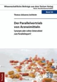 Der Parallelvertrieb von Arzneimitteln - Synonym oder echter Unterschied zum Parallelimport?.
