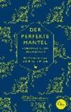 Der perfekte Mantel - Handwerk, Luxus, Leidenschaft - Die Geschichte eines 50.000-Dollar-Mantels.