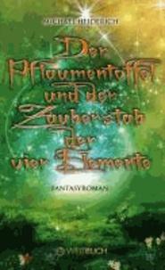 Der Pflaumentoffel und der Zauberstab der vier Elemente - Fantasyroman.