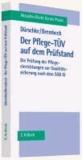 Der Pflege-TÜV auf dem Prüfstand - Die Prüfung der Pflegeeinrichtungen zur Qualitätssicherung nach dem SGB XI.