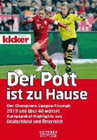 Der Pott ist zu Hause - Der Champions-League-Triumph 2013 und über 40 weitere Europapokal-Highlights aus Deutschland und Österreich.