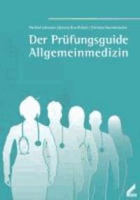 Der Prüfungsguide Allgemeinmedizin.