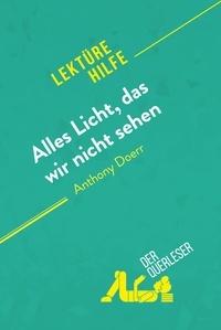 der Querleser - Alles Licht, das wir nicht sehen von Anthony Doerr (Lektürehilfe) - Detaillierte Zusammenfassung, Personenanalyse und Interpretation.