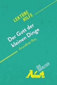 der Querleser - Der Gott der kleinen Dinge von Arundhati Roy (Lektürehilfe) - Detaillierte Zusammenfassung, Personenanalyse und Interpretation.