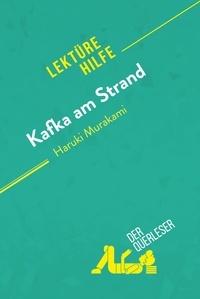 der Querleser - Kafka am Strand von Haruki Murakami (Lektürehilfe) - Detaillierte Zusammenfassung, Personenanalyse und Interpretation.