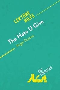der Querleser - The Hate U Give von Angie Thomas (Lektürehilfe) - Detaillierte Zusammenfassung, Personenanalyse und Interpretation.