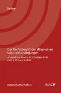 Der Rechtsbegriff der allgemeinen Geschäftsbedingungen - Anwendungsbereich der Inhaltskontrolle nach § 879 Abs 3 ABGB.