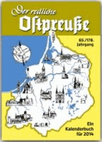 Der redliche Ostpreuße - Ein Kalenderbuch für 2014.