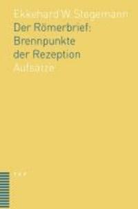 Der Römerbrief: Brennpunkte der Rezeption - Aufsätze.