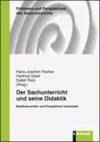 Der Sachunterricht und seine Didaktik - Bestände prüfen und Perspektiven entwickeln.