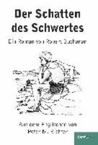 Der Schatten des Schwertes. Ein Roman von Robert Buchanan - Originaltitel ,The Shadow of the Sword' aus dem Englischen von Peter M. Richter.