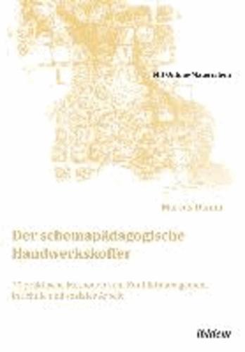 Der schemapädagogische Handwerkskoffer - 30 praktische Methoden zum Konfliktmanagement in Schule und sozialer Arbeit.