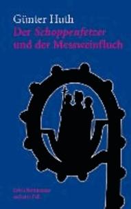 Der Schoppenfetzer und der Messweinfluch - Erich Rottmanns sechster Fall.