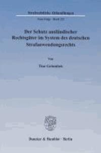 Der Schutz ausländischer Rechtsgüter im System des deutschen Strafanwendungsrechts.