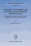 Der Schutz der Privatsphäre und des Rechts auf informationelle Selbstbestimmung - am Beispiel des personenbezogenen Datenverkehrs im WWW nach deutschem öffentlichen Recht.