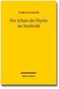 Der Schutz der Psyche im Strafrecht.