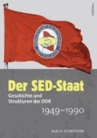 Der SED-Staat - Geschichte und Strukturen der DDR 1949-1990.